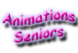 Animations Seniors